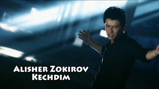Alisher Zokirov   Kechdim | Алишер Зокиров   Кечдим