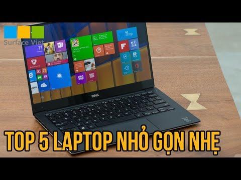 Top 5 Laptop mỏng gọn nhẹ: Nhưng không hề yếu đuối