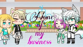 None Of My Business{ Tradução}♡glmv♡