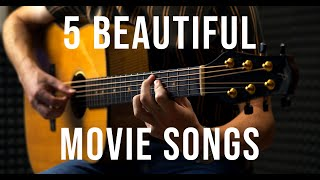 5 Beautiful Movie Songs - Fingerstyle Guitar
