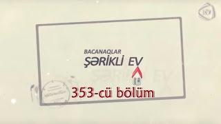 Bacanaqlar Pərdə (353-cü bölüm)