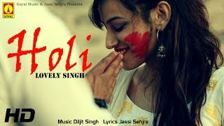 Lovely Singh - Holi - Goyal Music - Official Song
