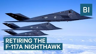 The F-117A Nighthawk stealth fighter jet is being permanently retired