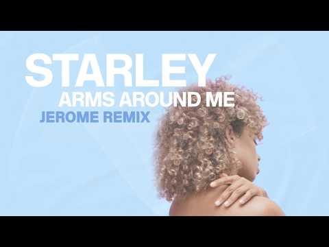 Starley - Arms Around Me (Jerome Remix)