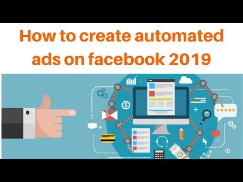 How to create automated ads on facebook 2019