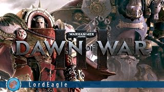 Warhammer 40,000 Dawn of War 3 gameplay и обзор первых частей