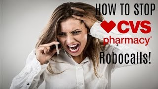 How To Stop CVS From Robocalling You! | Opt out of CVS Pharmacy Automated Calls