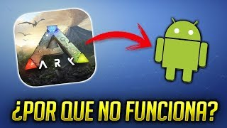Por ESTO ARK Android no FUNCIONA en muchos TELEFONOS!
