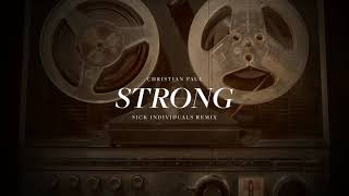Christian Paul   Strong (SICK INDIVIDUALS Remix)