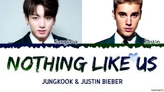 Gambar cover Jungkook x Justin Bieber - 'Nothing Like Us' Lyrics (Eng/Kor)