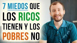 Video: 7 Miedos Que Los RICOS Tienen Y Los Pobres NO