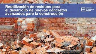 Reutilización de residuos para el desarrollo de nuevos concretos avanzados para la construcción