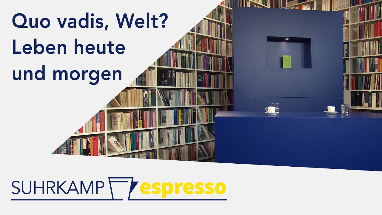 Quo vadis, Welt? – <i>Suhrkamp espresso</i> #24