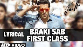 ^JAY HO^ song Baaki Sab First Class Hai (FULL lyrics and