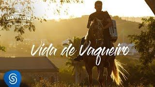Luan Estilizado   Vida De Vaqueiro   DVD Pra Tomar Cachaça [Vídeo Oficial]