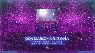 Take Her Place (Audio) - Don Diablo feat. Arizona (Video)