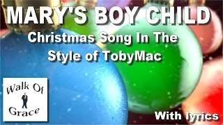 Mary's Boy Child - Christmas Song (In the style of Toby Mac)