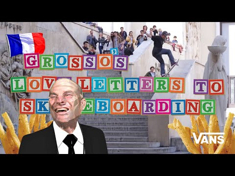 Loveletters Season 10: France | Jeff Grosso's Loveletters to Skateboarding | VANS