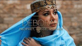 Deborah - Mother, Prophet, Judge.