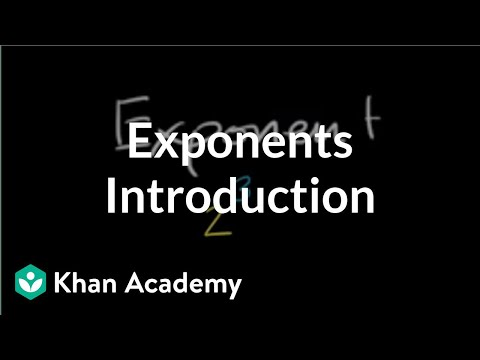 Intro to exponents (video) | Exponents | Khan Academy