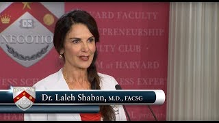 Dr. Laleh Shaban, M.D., FACSG FEATURE SPEAKER Business Expert Forum at Harvard Faculty Club
