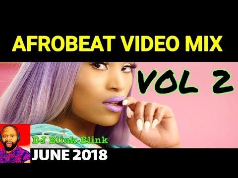 JUNE NEW NAIJA AFROBEAT VIDEO MIX 2018 ft DON JAZZY I DAVIDO I BOLLYWOOD I DJ BLINK BLINK Vol 2