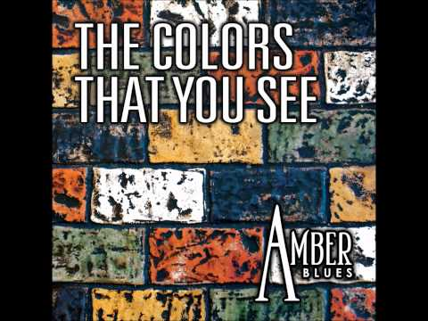 Amber Blues - The Colors That You See - Promo