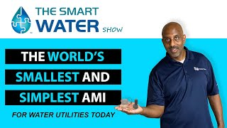 The World's Smallest AMI Fixed Network for Water Utilities