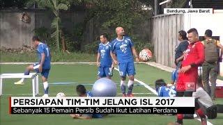 Persiapan Tim Jelang ISL Persib Arema & Bali United