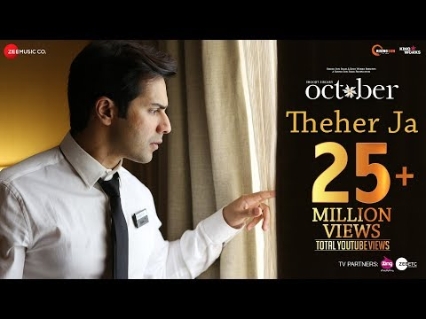 Download Theher Ja | October | Varun Dhawan & Banita Sandhu | Armaan Malik | Abhishek Arora | Abhiruchi Chand HD Mp4 3GP Video and MP3