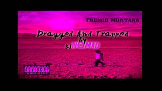 French Montana - Fuck What Happens Tonight - Please Excuse My French(Chopped) Dj Nomad Mixtape