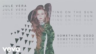 Jule Vera - Something Good (Audio)