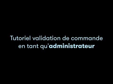 TUTO VIDEO MOLLATPRO - Valider une commande en tant qu'administrateur