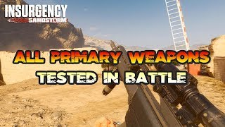 Insurgency Sandstorm All Primary Weapons Tested in Battle