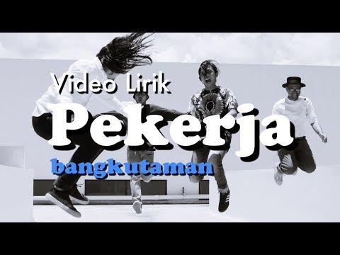 Bangkutaman - Pekerja [Official Lyric Video]