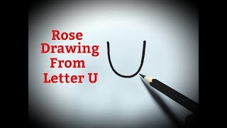 How To Draw A Rose Flower Easy From Letter U Rose Drawing Step By Step For  Beginners Tutorial