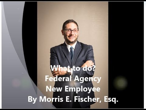 What to do? Federal Agency New Employee