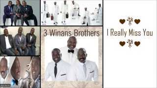 I Really Miss Y♥u  ♥💐♥ 3 Winans Br♥thers (Lyrics)