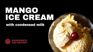 easy mango ice cream with condensed milk, how to make easy mango ice cream