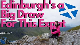 See Why She Loves Living In Edinburgh, Scotland | ExpatsEverywhere