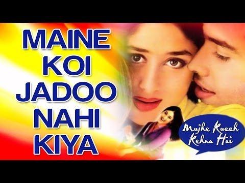 Maine Koi Jadoo Nahin Kiya Full Video - Mujhe Kuch Kehna Hai | Tusshar & Kareena Kapoor