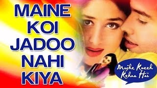 Maine Koi Jadoo Nahin Kiya Full Video - Mujhe Kuch Kehna