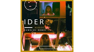 IDER   Mirror (12welve Remix)