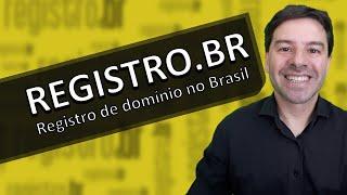 Registro.BR e os domínios registrados no Brasil para uso na internet.