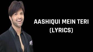 Aashiqui Mein Teri (Lyrics) Himesh Reshammiya | Ranu Mondal