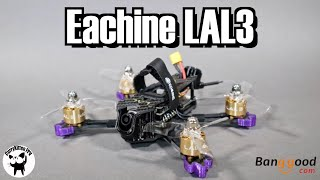 """Eachine LAL3. A 3"""" HD capable racer. Supplied by Banggood"""