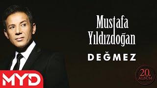 Değmez - Mustafa Yıldızdoğan