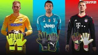Best Famous Goalkeeper Gloves Champion League 2017/2018 ⚽ Football Goalkeeper Gloves ⚽ Footchampion