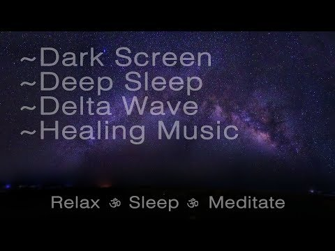8 hrs Deep Sleep 😴 Dark Screen 🌙 Delta Wave 🌕Healing Music
