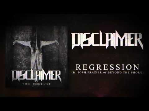 , title : 'DISCLAIMER - Regression (ft. Josh Frazier of Beyond The Shore) [Album Version]'
